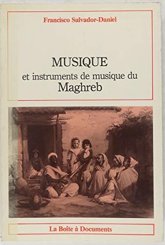 Musique et instruments de musique du Maghreb par Salvador-Daniel