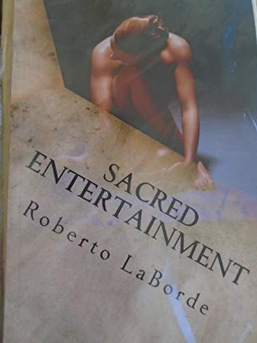 Sacred Entertainment: leading to a great number of men needing guidance in this subject. di Roberto Laborde