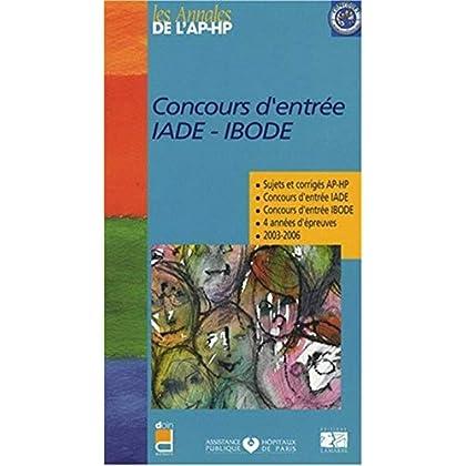 CONCOURS D ENTREE IADE IBODE SUJETS ET CORRIGES 2003/2006