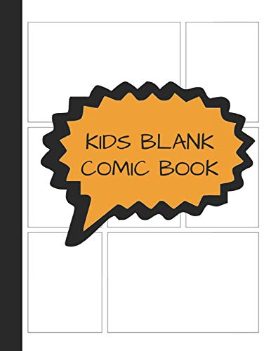 Kids Blank Comic Book: Graphic Journal For Kids To Draw Manga Cartoon Art; Create A DIY Illustory Superhero Strip Collection Notebook In 3-9 Panels Zentangle Layout; Anime Sketchbook For Beginners -