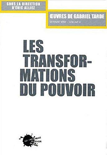 Oeuvres de Gabriel Tarde, tome 2, volume 2 : Les Transformations du pouvoir