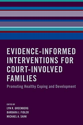 Evidence-Informed Interventions for Court-Involved Families: Promoting Healthy Coping and Development (English Edition)