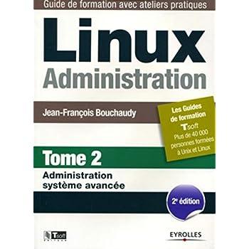 Linux Administration - Tome 2 - Administration système avancée