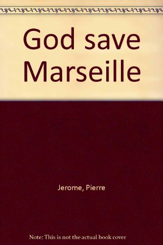 God save Marseille