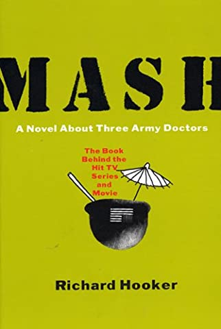 Mash: A Novel About Three Army Doctors