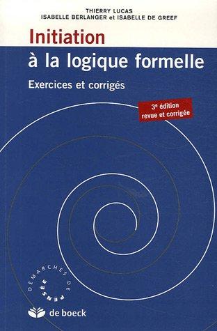 Initiation à la logique formelle par Thierry Lucas