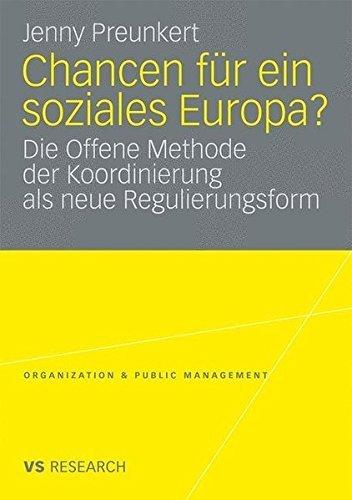 Chancen f????r ein soziales Europa?: Die Offene Methode der Koordinierung als neue Regulierungsform (Organization & Public Management) (German Edition) by Jenny Preunkert (2009-08-26)