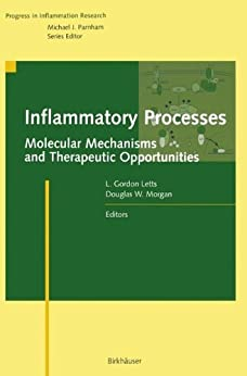 Inflammatory Processes:: Molecular Mechanisms And Therapeutic Opportunities (progress In Inflammation Research) por L. Gordon Letts epub