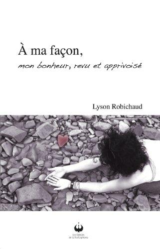 À ma façon, mon bonheur, revu et apprivoisé par Lison Robichaud
