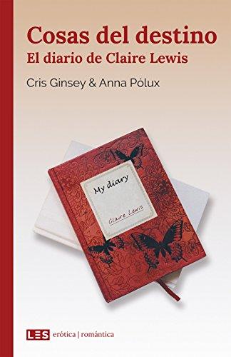 Cosas del destino (I): El diario de Claire Lewis por Cris Ginsey