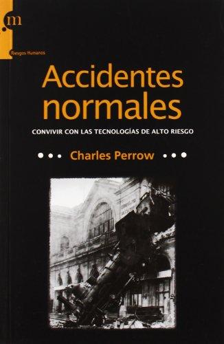 Accidentes Normales (Riesgos Humanos) por Charles Perrow