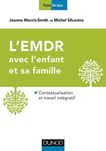L'EMDR avec l'enfant et sa famille : Contextualisation et travail intégratif (Psychothérapies)