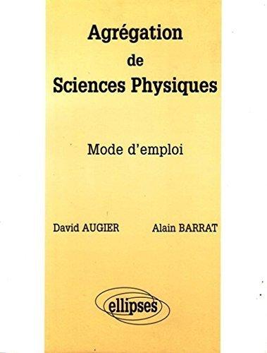 Agrégation de Sciences Physiques : Mode d'emploi de David Augier (5 mai 1998) Broché