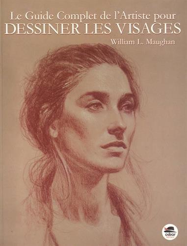 Le guide complet de l'artiste pour dessiner les visages par William Maughan