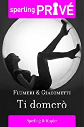 Ti domerò - Sperling Privé (Italian Edition)