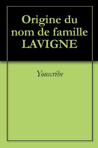 Livre Origine du nom de famille LAVIGNE (Oeuvres courtes) pdf, epub