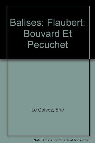 Bouvard et Pécuchet, Gustave Flaubert : Des repères pour situer l'auteur. par Eric Le Calvez