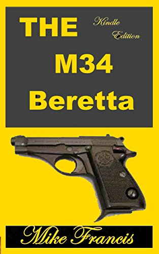 The M34 Beretta: The Story of How a Pimp's Round Got Drafted Into the Italian Army. (English Edition) -