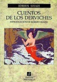 Cuentos de los derviches: Historias-enseñanza de los Maestros Sufis a través de los últimos mil años (Orientalia) por Idries Shah