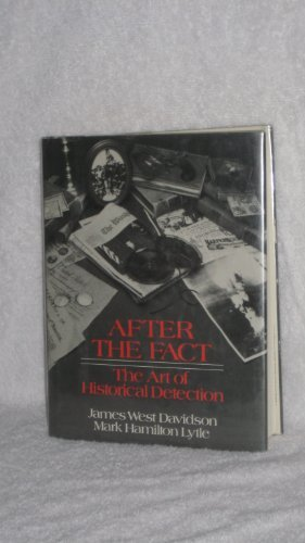 After the fact: The art of historical detection by James West Davidson (1982-07-30)