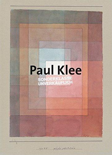 Paul Klee: Sonderklasse. Unverkäuflich