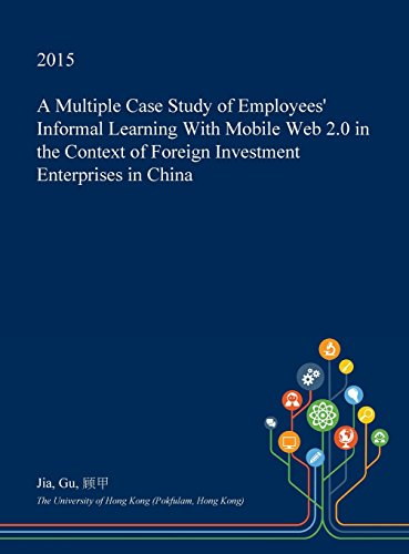 a-multiple-case-study-of-employees-informal-learning-with-mobile-web-20-in-the-context-of-foreign-in