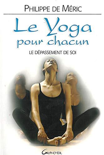 Le yoga pour chacun : Dépassement de soi