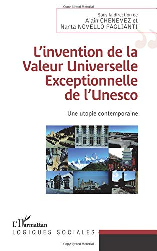 L'invention de la Valeur Universelle Exceptionnelle de l'Unesco: Une utopie contemporaine