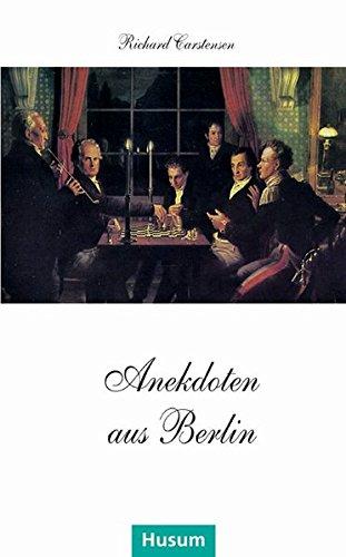 Anekdoten aus Berlin: 111 Anekdoten von A bis Z
