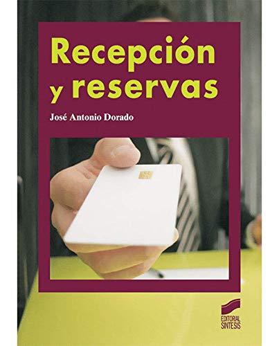 Recepción y reservas (2.ª ed. revisada y actualizada) (Hostelería y Turismo) por José Antonio Dorado