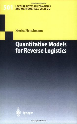 Quantitative Models for Reverse Logistics (Lecture Notes in Economics and Mathematical Systems)