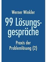 99 Lösungsgespräche - Praxis der Problemlösung (2)