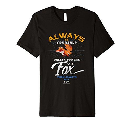 Always Be Yourself Fox Funny T-Shirt Spirit -