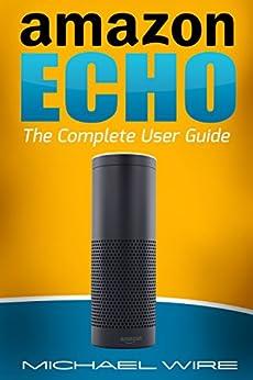 amazon echo the complete user guide echo amazon echo. Black Bedroom Furniture Sets. Home Design Ideas