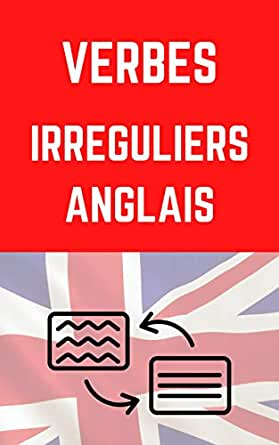 Verbes Irreguliers Anglais Petit Guide Pratique Avec La Liste Des Verbes Les Plus Utilises Anglais Ebook Chemin Hugo Amazon Fr