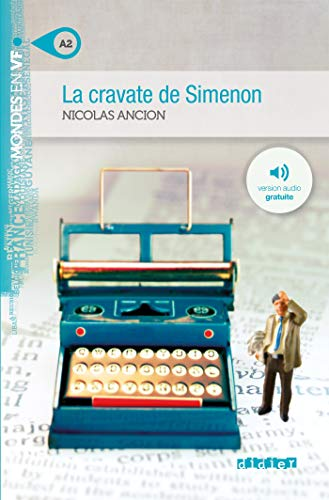 La cravate de Simenon. Niveau A2. Con File audio per il download (Mondes en VF)