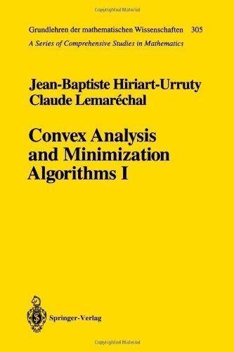 Convex Analysis and Minimization Algorithms: Part 1: Fundamentals (Grundlehren der mathematischen Wissenschaften) by Hiriart-Urruty, Jean-Baptiste, Lemarechal, Claude published by Springer (2009)