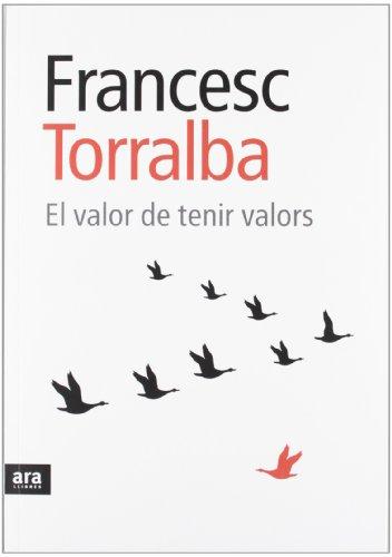 El valor de tenir valors por Francesc Torralba Rosselló