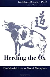 Herding the Ox: The Martial Arts as a Moral Metaphor