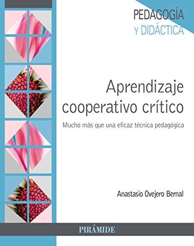 Aprendizaje cooperativo crítico: Mucho más que una eficaz técnica pedagógica (Psicología)