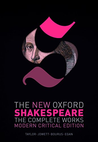 The New Oxford Shakespeare: Modern Critical Edition: The Complete Works Erste Oxford
