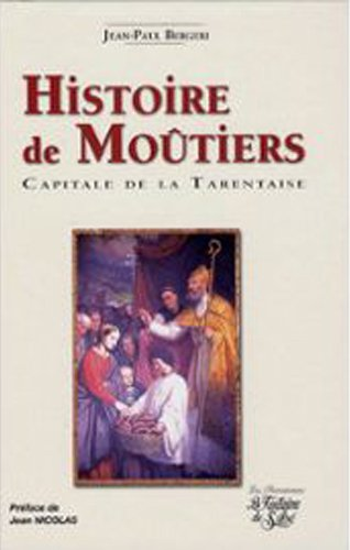 Histoire de Moûtiers : Capitale de la Tarentaise