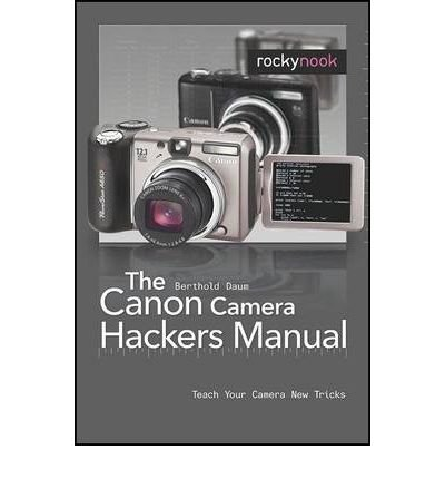 [(The Canon Camera Hackers Manual: Teach Your Camera New Tricks)] [by: Berthold Daum]