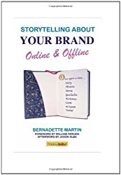 Storytelling About Your Brand Online & Offline: A Compelling Guide to Discovering Your Story