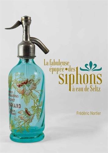 La fabuleuse épopée des siphons à eau de Seltz