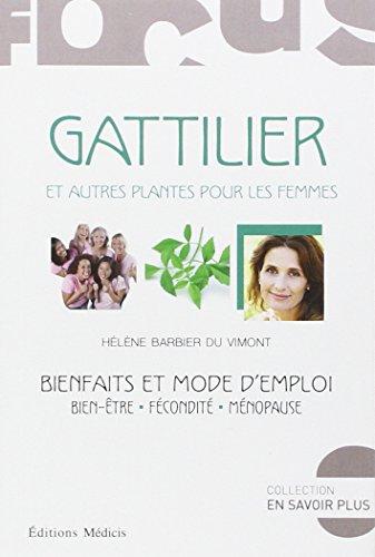 Gattilier et autres plantes pour les femmes : Bienfaits et mode d'emploi par Hélène Barbier du Vimont