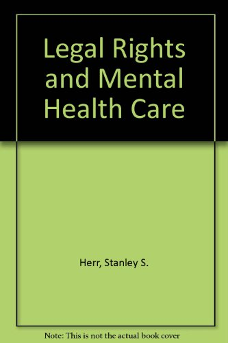 Legal Rights and Mental Health Care por Stanley S. Herr