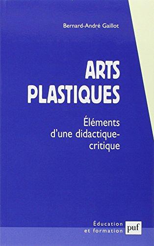 Arts plastiques : Eléments d'une didactique critique