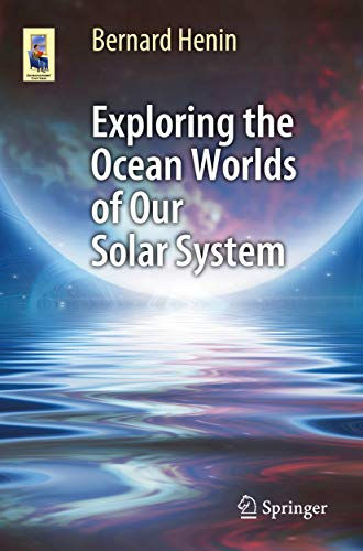 Exploring the Ocean Worlds of Our Solar System (Astronomers' Universe) (English Edition)