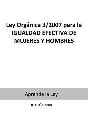 Ley Orgánica 3/2007 para la IGUALDAD EFECTIVA DE MUJERES Y HOMBRES por Aprende la Ley